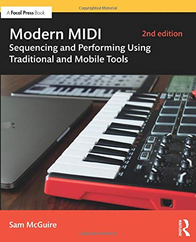 Modern MIDI: Sequencing and Performing Using Traditional and Mobile Tools (Best Midi Sequencer For Windows)