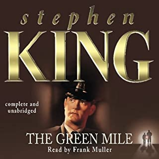 The Green Mile                   By:                                                                                                                                 Stephen King                               Narrated by:                                                                                                                                 Frank Muller                      Length: 13 hrs and 51 mins     937 ratings     Overall 4.8