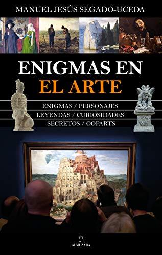 Enigmas en el Arte de Manuel Jesús Segado-Uceda