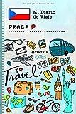 Praga Diario de Viaje: Libro de Registro de Viajes Guiado Infantil - Cuaderno de Recuerdos de Actividades en Vacaciones para Escribir, Dibujar, Afirmaciones de Gratitud para Niños y Niñas