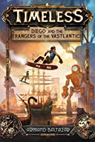 Timeless: Diego and the Rangers of the Vastlantic (Timeless (1))