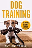 DOG TRAINING: 25 Tricks to Teach your Dog: Explained Step-by-Step