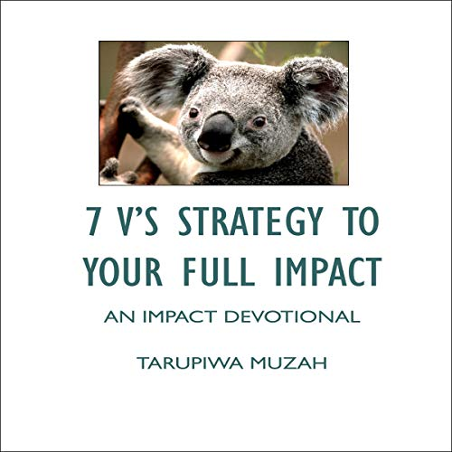 7 V'S Strategy to Your Full Impact                   By:                                                                                                                                 Tarupiwa Muzah                               Narrated by:                                                                                                                                 Heath Douglass                      Length: 2 hrs and 44 mins     Not rated yet     Overall 0.0