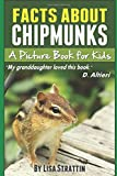Facts About Chipmunks: A Picture Book for Kids (A Picture Book for Kids, Vol 5) (Volume 5)