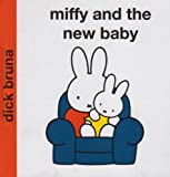Miffy and the New Baby (Miffy - Classic)