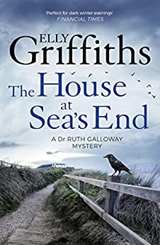 The House at Sea's End: The Dr Ruth Galloway Mysteries 3 (English Edition) par [Elly Griffiths]