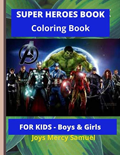 SUPER HEROES BOOK - Coloring Book: FOR KIDS - Boys & Girls