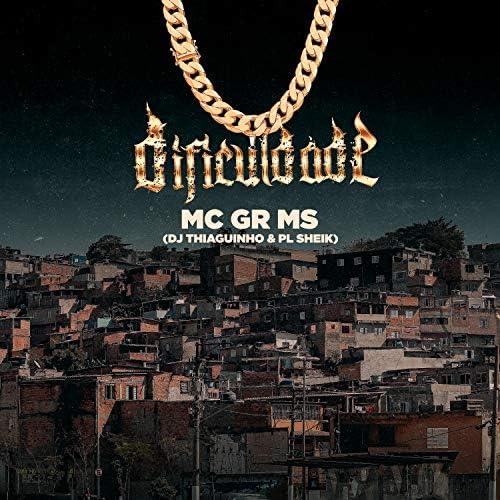 MC GR MS, DJ Thiaguinho & PL Sheik