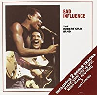 Bad Influence by Robert Cray (1987-01-01)