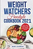 Weight Watchers Freestyle Cookbook 2021: Quick, Easy, Healthy & Tasty WW Freestyle Weight Watchers Recipes