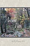 An Ancient Path: Public Talks on Vipassana Meditation as taught by S. N. Goenka given in Europe and America 2007