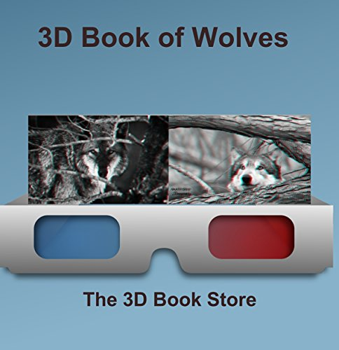 The 3D Book of Wolves. Anaglyph images of grey, red, wild and captive wolves in both photographic and digital art formats. Includes original wolf photos. (3D Books 97)