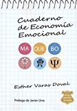 Cuaderno de economía emocional: Método Maquebo