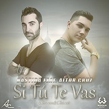 Si Tú Te Vas (feat. Aitor Cruz) [Chicos & Chicas]