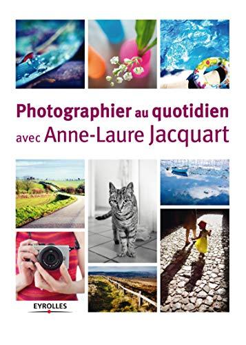 Le livre Photographier au quotidien