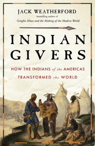 Indian Givers: How Native Americans Transformed the World (English Edition)