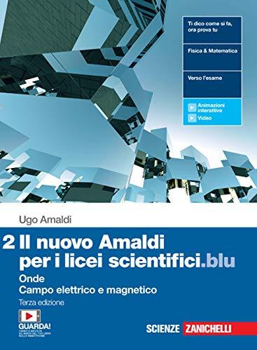 Il nuovo Amaldi per i licei scientifici.blu. Con Physics in English. Per il Liceo scientifico. Con e-book. Con espansione online. Onde, campo elettrico e magnetico (Vol. 2)