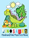 """Dinosaurs Handwriting Practice Book: Handwriting Practice Paper With lines for kids, Boys, Girls, 8.5""""x 11"""" 111 pages"""