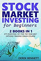 Stock Market Investing For Beginners: 2 Books In 1: ETF Investing 101 for the Year 2021 - Option Trading Crash Course