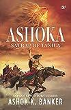 Ashoka: Satrap of Taxila [Paperback] [Aug 25, 2017] Banker, Ashok K