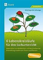 6 Lebenskreislaeufe fuer den Sachunterricht: Materialien zum Beobachten und Beschreiben der Entwicklungsstadien von Tieren und Pflanzen (1. bis 4. Klasse)