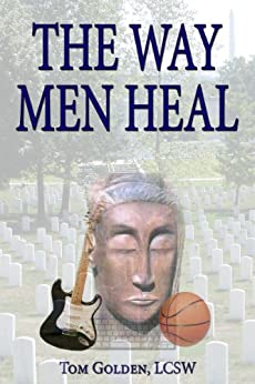 The Way Men Heal by [Thomas R. Golden]