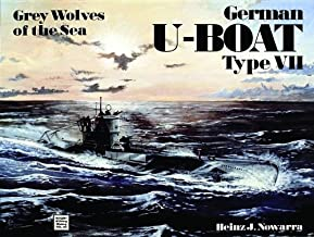 Grey Wolves of the Sea: German U-Boat Type VII (Schiffer Military History, Vol. 63)
