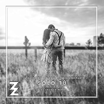 Solo Tu  ((Alex Dronan Remix))