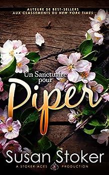 Un Sanctuaire pour Piper (Forces Très Spéciales : L'Héritage t. 4) par [Susan Stoker, Valentin Translation, Anne-Lise Pellat]
