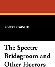The Spectre Bridegroom and Other Horrors