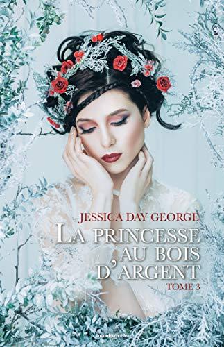 La princesse au bois d'argent (La princesse du bal de minuit t. 3)