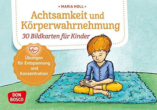 Achtsamkeit und Körperwahrnehmung. 30 Bildkarten für Kinder. Übungen für Entspannung und Konzentration. Stress abbauen & innere Ruhe fördern bei ... und innere Balance. 30 Ideen auf Bildkarten)