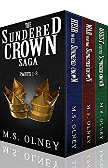 The Sundered Crown Saga (1-3): (Books 1-3+ The Nightblade prequel novel) An Epic Fantasy Boxset! by [Matthew Olney, Rob May]