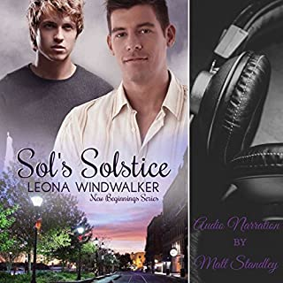 Sol's Solstice     New Beginnings, Book 1              By:                                                                                                                                 Leona Windwalker                               Narrated by:                                                                                                                                 Matt Standley                      Length: 3 hrs and 52 mins     3 ratings     Overall 4.0