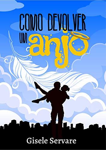 Como devolver um anjo (Portuguese Edition)