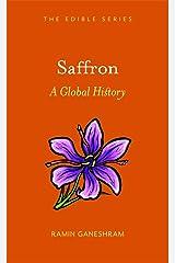 Saffron: A Global History (Edible) Kindle Edition