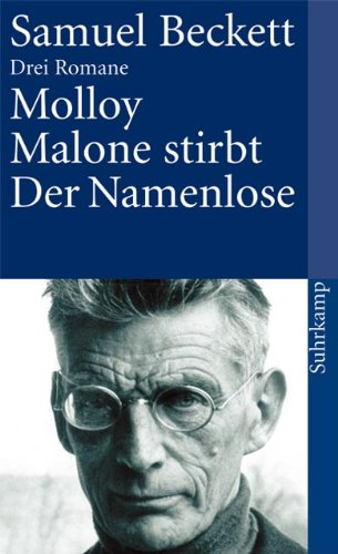 Drei Romane. Molloy. Malone stirbt. Der Namenlose.
