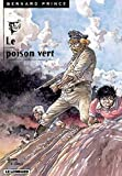 Bernard Prince, tome 17 - Le Poison vert
