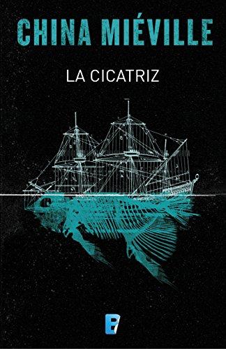 La cicatriz (Bas-Lag 2) (Spanish Edition)