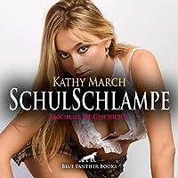 SchulSchlampe | Erotik Audio SM-Story | Erotisches SM-Hoerbuch Audio CD: Der Direktor nimmt sich dieser jungen Schlampe persoenlich an ...