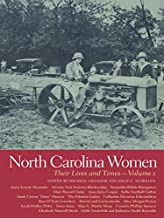North Carolina Women: Their Lives and Times, Volume 1 (Southern Women: Their Lives and Times Ser., 9)