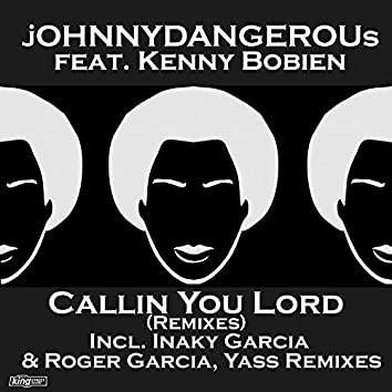 Callin You Lord (Remixes)