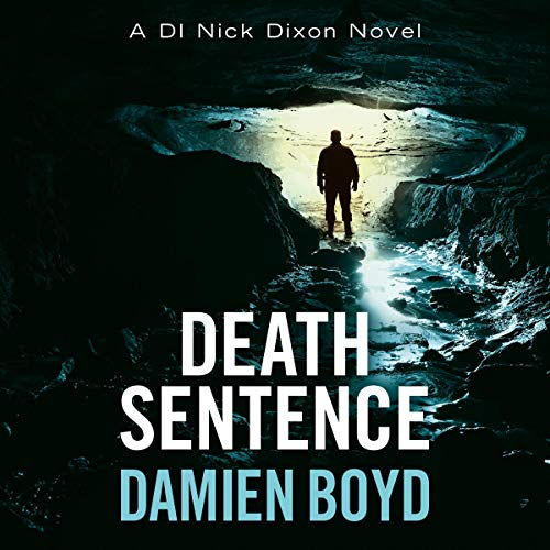 Death Sentence: DI Nick Dixon Crime, Book 6