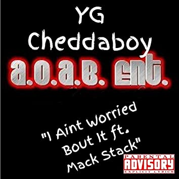 I Ain't Worried 'Bout It (feat. Mack Stack) - Single