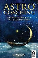 Astrocoaching: Una brújula para una vida extraordinaria