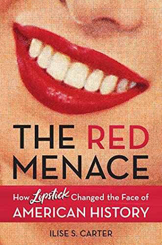 The Red Menace: How Lipstick Changed the Face of American History (English Edition)