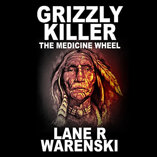 Grizzly Killer: The Medicine Wheel audiobook cover art