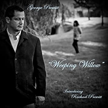 """""""Weeping Willow"""" - Single"""