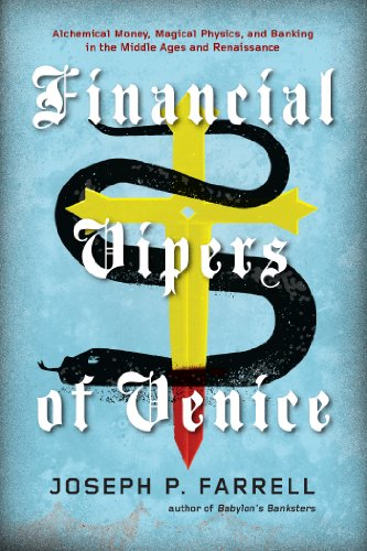 Financial Vipers of Venice: Alchemical Money, Magical Physics, and Banking in the Middle Ages and Renaissance (English Edition)