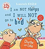 I Am Not Sleepy and I Will Not Go to Bed (Charlie and Lola Book 2) (English Edition)